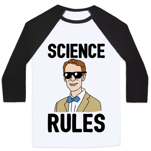 Science Rules  Baseball Tee