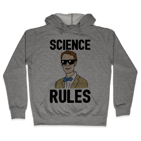 Science Rules  Hooded Sweatshirt