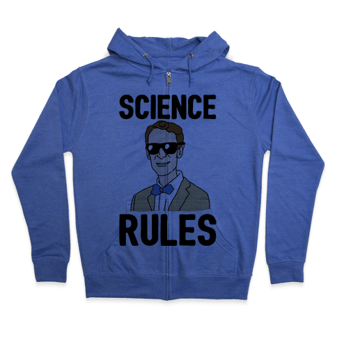 Science Rules  Zip Hoodie