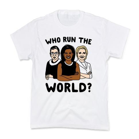 Who Run The World Parody Kids T-Shirt