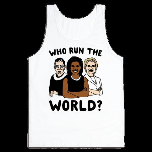 Who Run The World Parody Tank Top