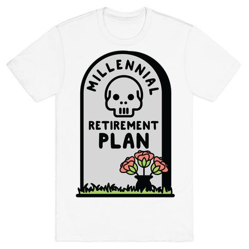 Millennial Retirement Plan T-Shirt