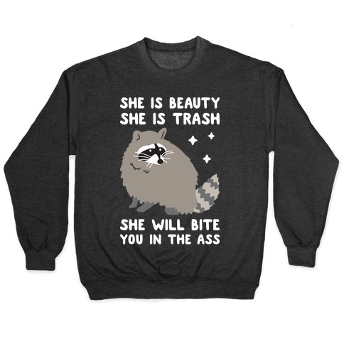 She Is Beauty She Is Trash Raccoon Pullover