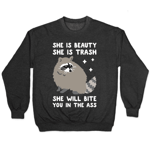 She Is Beauty She Is Trash Raccoon Pullover