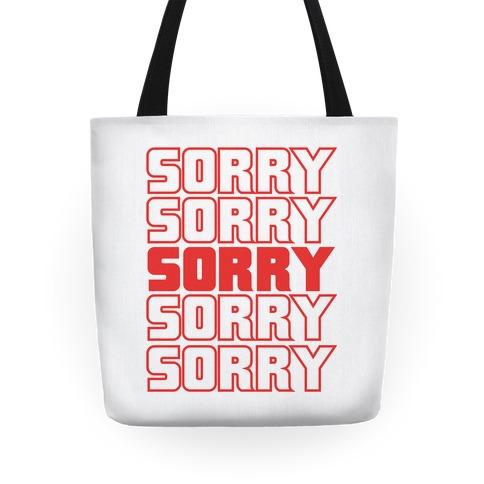 Sorry Sorry Sorry Tote