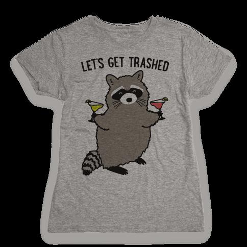 Let's Get Trashed Margarita Raccoon Womens T-Shirt