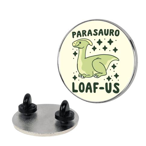 Parasauro-LOAF-us Pin