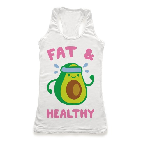 Fat And Healthy Racerback Tank Top