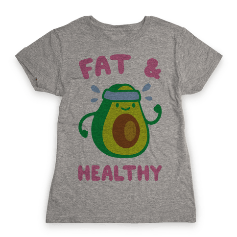 Fat And Healthy Womens T-Shirt