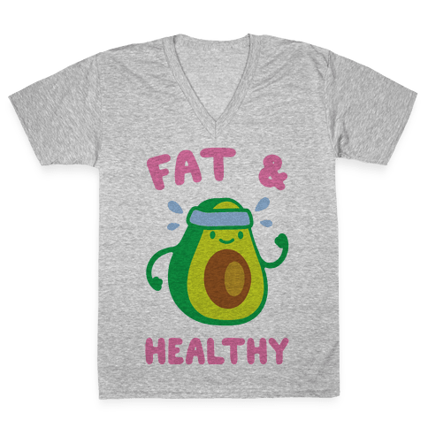Fat And Healthy V-Neck Tee Shirt