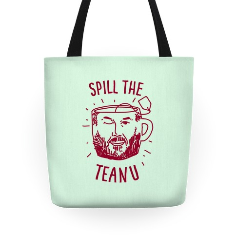 Spill The Teanu Tote