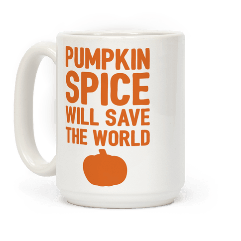 Pumpkin Spice Will Save The World