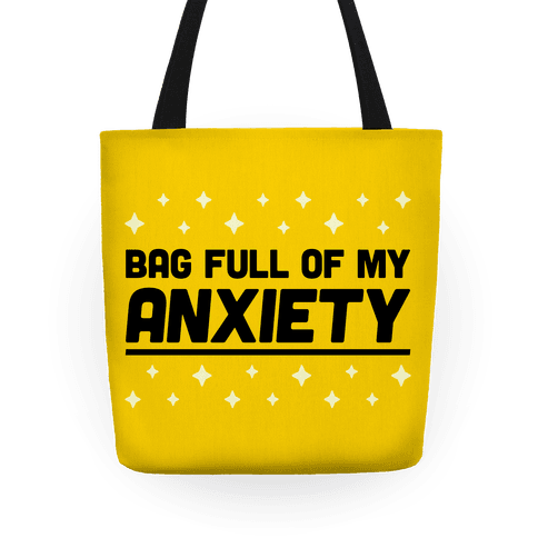 Bag Full Of My Anxiety Tote