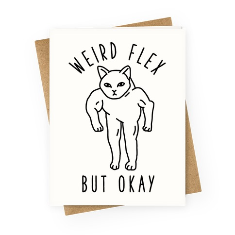 Weird Flex But Okay Buff Cat Greeting Card