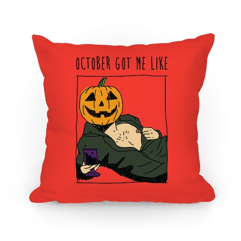 October Got Me Like Pillow
