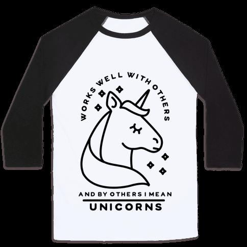 Works Well With Unicorns Baseball Tee