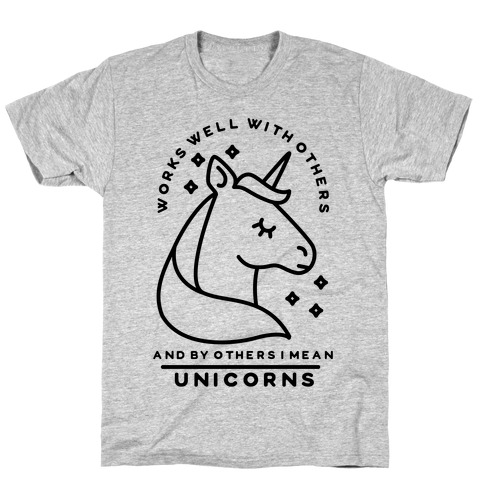 Works Well With Unicorns Mens T-Shirt