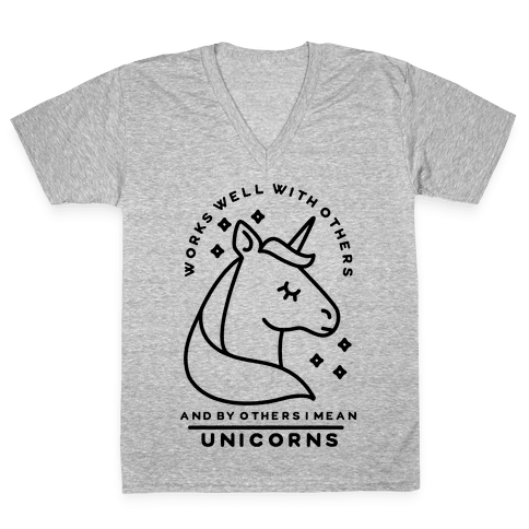 Works Well With Unicorns V-Neck Tee Shirt