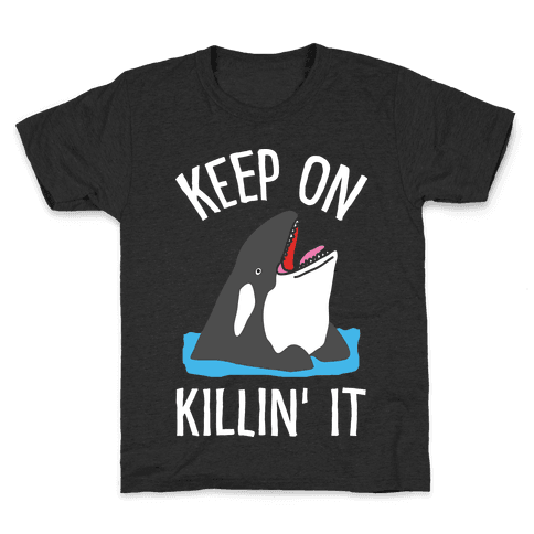 Keep On Killin' It Whale Kids T-Shirt