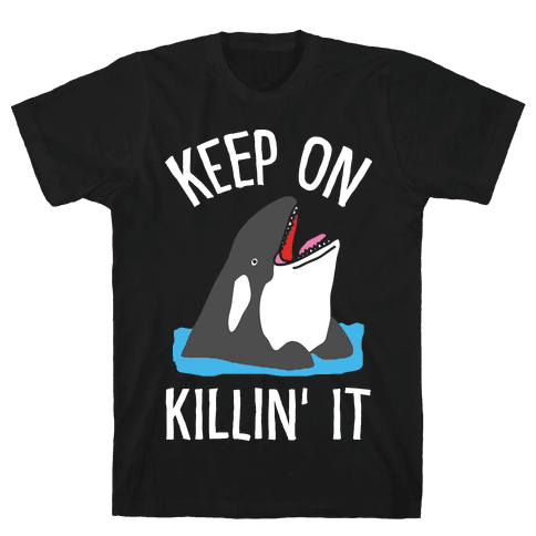 Keep On Killin' It Whale Mens T-Shirt