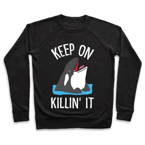 Keep On Killin' It Whale Pullover