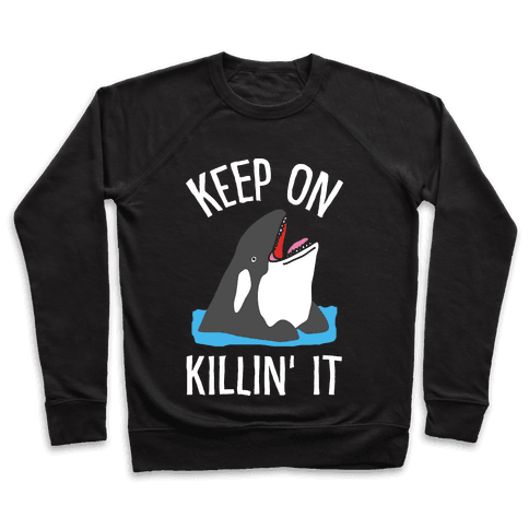 Keep On Killin' It Whale Pullover