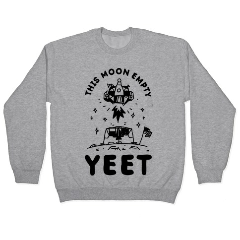 This Moon Empty YEET Pullover
