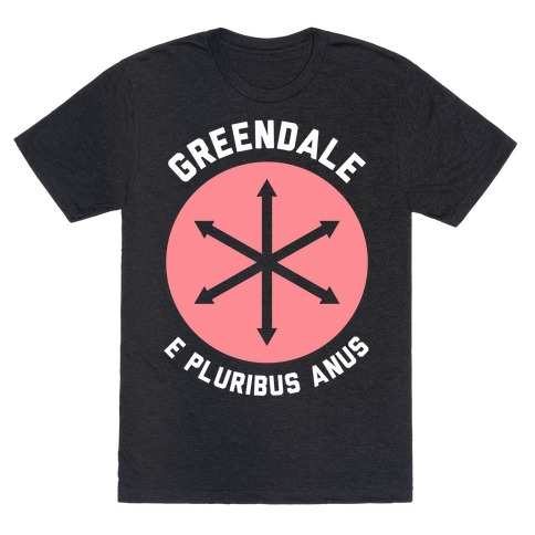 Greendale E Pluribus Anus T-Shirt