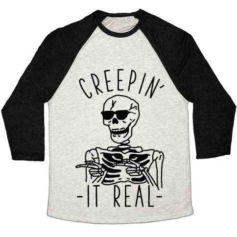 Creepin' It Real Skeleton  Baseball Tee