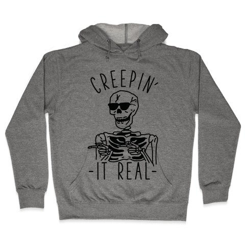 Creepin' It Real Skeleton  Hooded Sweatshirt