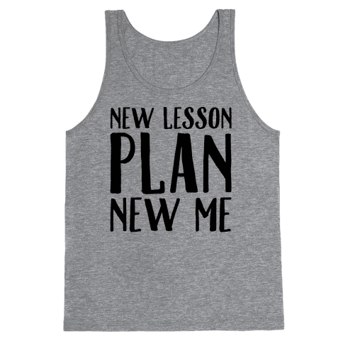 New Lesson Plan New Me Tank Top