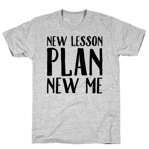 New Lesson Plan New Me T-Shirt