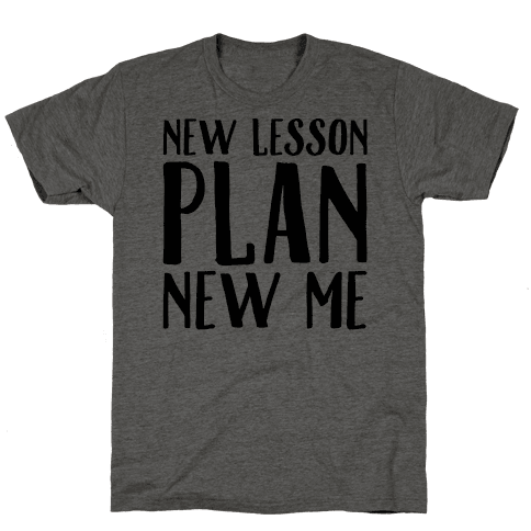 New Lesson Plan New Me Mens T-Shirt