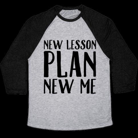 New Lesson Plan New Me Baseball Tee