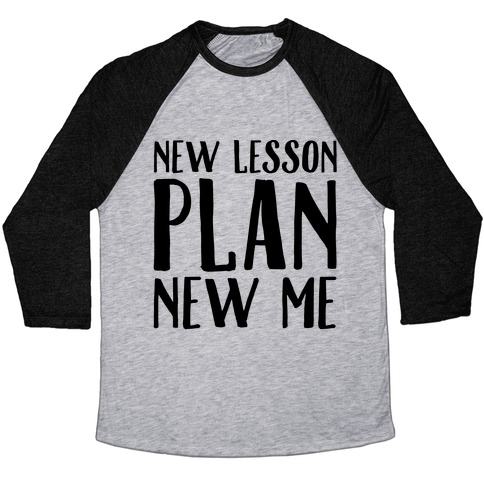 New Lesson Plan New Me Baseball Tee