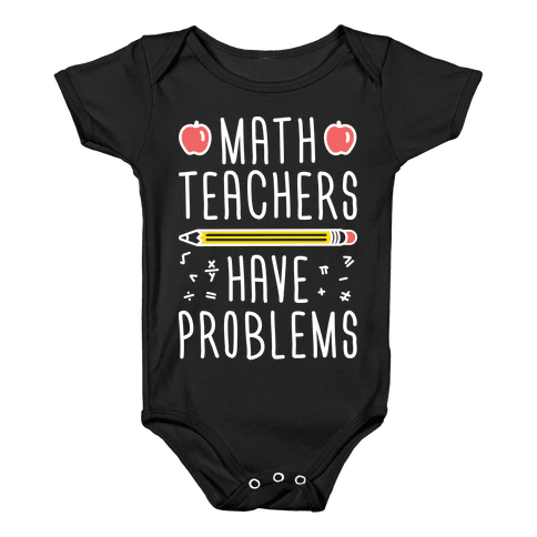 Math Teachers Have Problems Baby Onesy