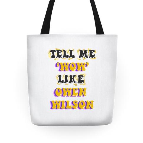 Tell Me Wow Like Owen Wilson Tote