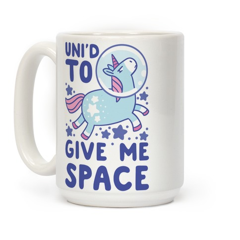 Uni'd to Give Me Space - Unicorn Coffee Mug