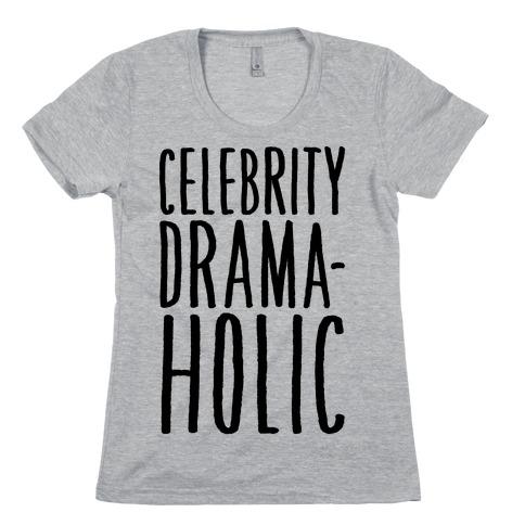 Celebrity Dramaholic Womens T-Shirt