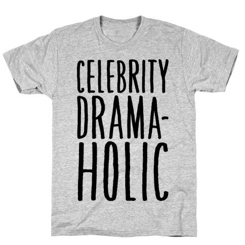 Celebrity Dramaholic T-Shirt
