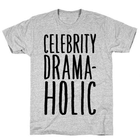 Celebrity Dramaholic Mens T-Shirt