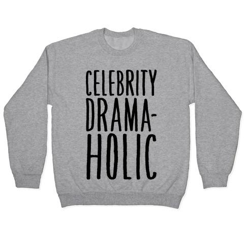 Celebrity Dramaholic Pullover