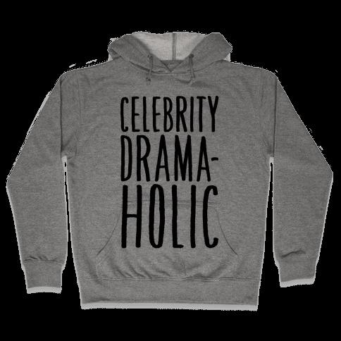 Celebrity Dramaholic Hooded Sweatshirt