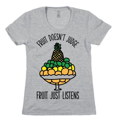 Fruit Doesn't Judge Womens T-Shirt