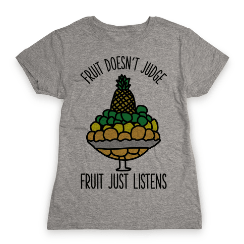 Fruit Doesn't Judge Womens T-Shirt