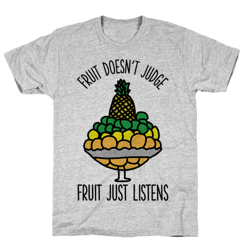 Fruit Doesn't Judge Mens T-Shirt