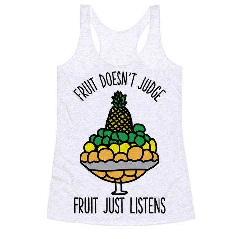 Fruit Doesn't Judge Racerback Tank Top