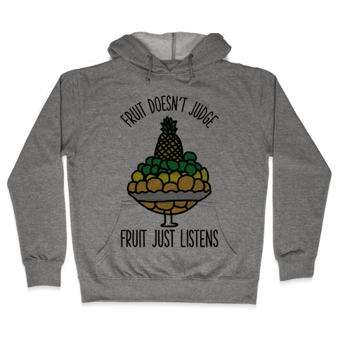 Fruit Doesn't Judge Hooded Sweatshirt