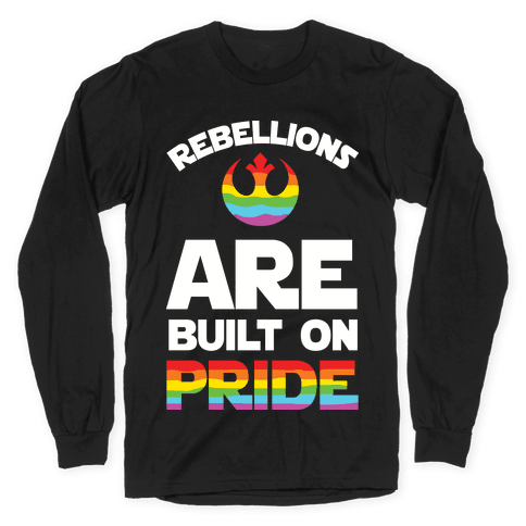 Rebellions Are Built On Pride Long Sleeve T-Shirt