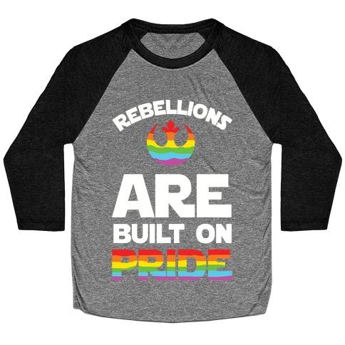 Rebellions Are Built On Pride Baseball Tee